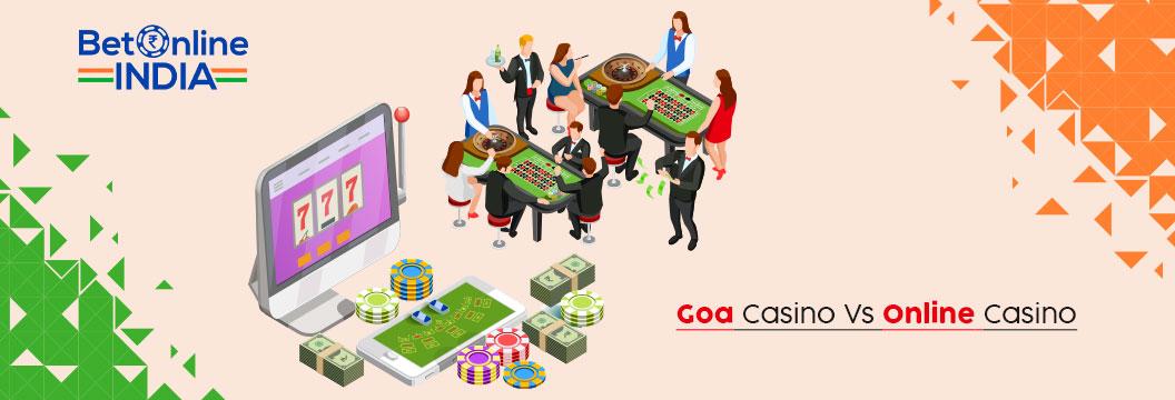 goa casinos vs online casinos