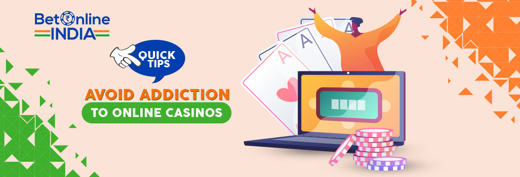tips to avoid addiction to online casinos in india
