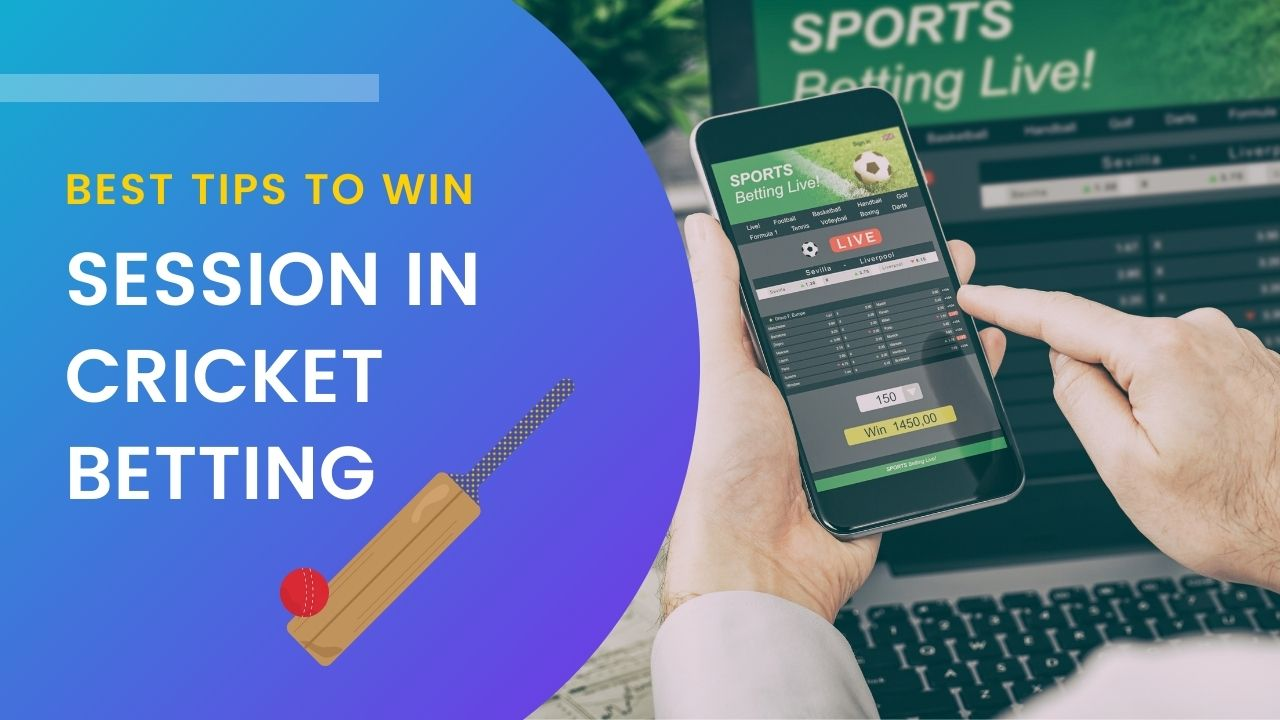 best tips to win session in cricket betting