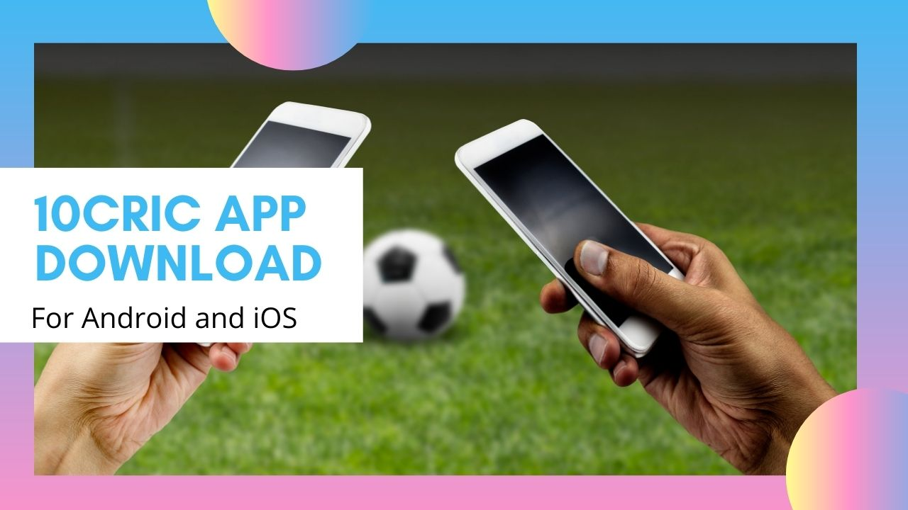10Cric App Download for android and ios