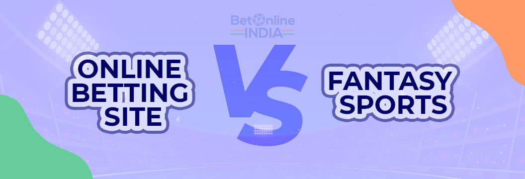 online betting vs fantasy sports